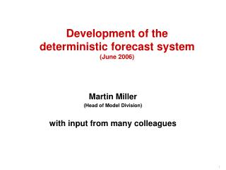 Development of the deterministic forecast system  (June 2006)