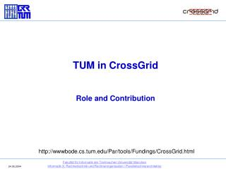 TUM in CrossGrid Role and Contribution