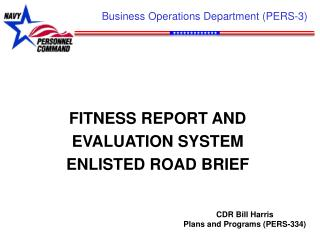 FITNESS REPORT AND EVALUATION SYSTEM ENLISTED ROAD BRIEF