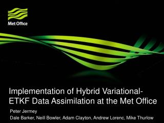 Implementation of Hybrid Variational-ETKF Data Assimilation at the Met Office