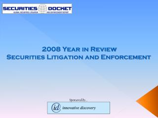2008 Year in Review Securities Litigation and Enforcement