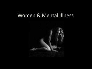 Women & Mental Illness