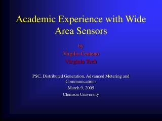 Academic Experience with Wide Area Sensors