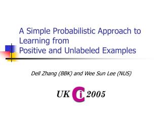 A Simple Probabilistic Approach to  Learning from  Positive and Unlabeled Examples
