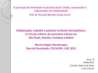 Aula 12 29/06/2012 Carolina Gabriel de Paula n ºUSP: 5455730
