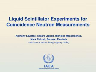 Liquid Scintillator Experiments for Coincidence Neutron Measurements