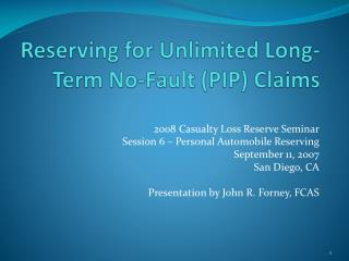 Reserving for Unlimited Long-Term No-Fault (PIP) Claims