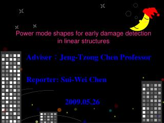 Power mode shapes for early damage detection in linear structures