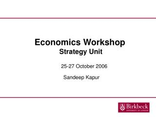 Economics Workshop  Strategy Unit