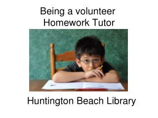 Being a volunteer  Homework Tutor