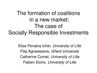 The formation of coalitions  in a new market:  The case of  Socially Responsible Investments