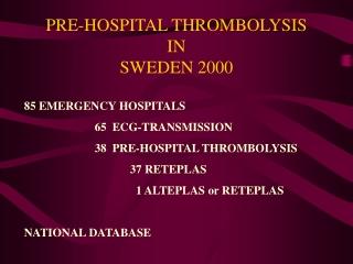 PRE-HOSPITAL THROMBOLYSIS IN SWEDEN 2000