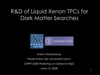 R&D of Liquid Xenon TPCs for Dark Matter Searches