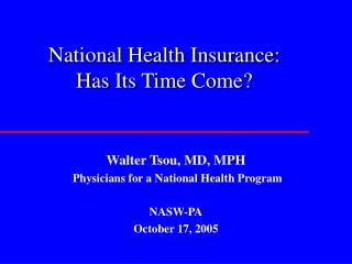 National Health Insurance: Has Its Time Come?