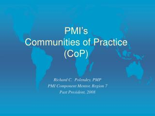 PMI's  Communities of Practice (CoP)