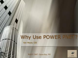 Why Use POWER PNET?