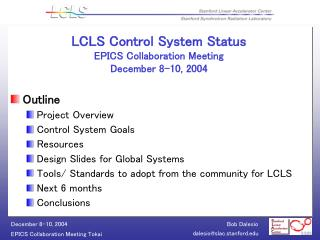 LCLS Control System Status EPICS Collaboration Meeting  December 8-10, 2004