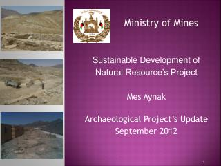 Ministry of Mines  Sustainable Development of  Natural Resource's Project Mes Aynak
