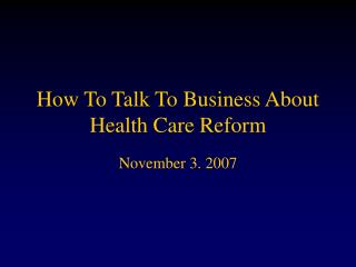 How To Talk To Business About Health Care Reform