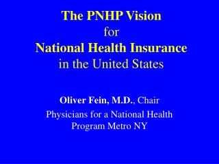 The PNHP Vision for National Health Insurance in the United States