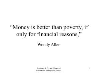 """""""Money is better than poverty, if only for financial reasons,"""""""