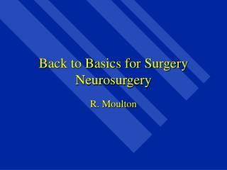 Back to Basics for Surgery Neurosurgery