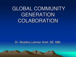 GLOBAL COMMUNITY GENERATION COLABORATION