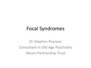 Focal Syndromes
