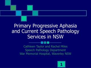 Primary Progressive Aphasia  and Current Speech Pathology Services in NSW