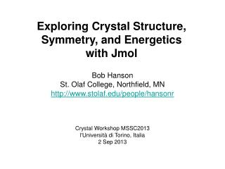 Exploring Crystal Structure, Symmetry, and Energetics  with Jmol