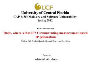 University of Central Florida CAP 6135: Malware and Software Vulnerability Spring 2012