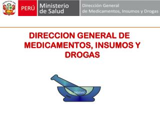 DIRECCION GENERAL DE MEDICAMENTOS, INSUMOS Y DROGAS