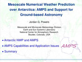  Antarctic NWP and AMPS  AMPS Capabilities and Application Issues  Summary