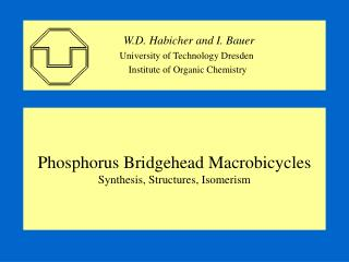 Phosphorus Bridgehead Macrobicycles Synthesis, Structures, Isomerism