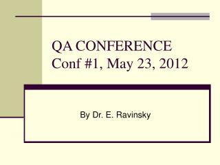 QA CONFERENCE Conf #1, May 23, 2012