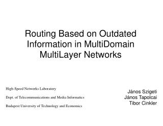 Routing Based on Outdated Information in MultiDomain MultiLayer Networks
