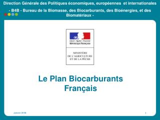 Le Plan Biocarburants Français