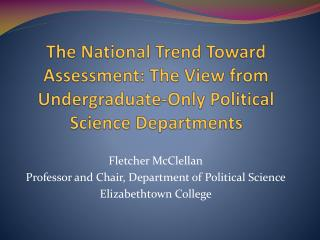 Fletcher McClellan Professor and Chair, Department of Political Science Elizabethtown College