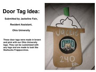 Door Tag Idea: Submitted by Jackeline Fain, Resident Assistant,  Ohio University