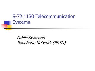 S-72.1130 Telecommunication Systems
