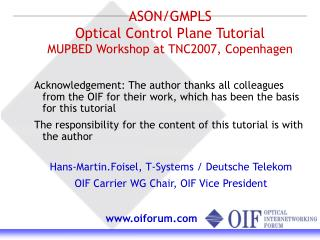 ASON/GMPLS  Optical Control Plane Tutorial MUPBED Workshop at TNC2007, Copenhagen