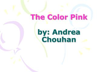 The Color Pink by: Andrea Chouhan