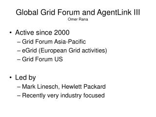 Global Grid Forum and AgentLink III Omer Rana