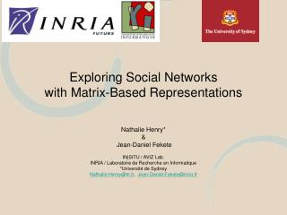 Exploring Social Networks  with Matrix-Based Representations