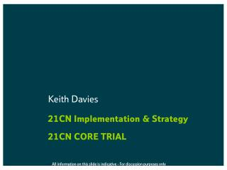 21CN Implementation & Strategy  21CN CORE TRIAL