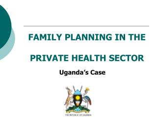 FAMILY PLANNING IN THE  PRIVATE HEALTH SECTOR