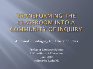Transforming the classroom into a Community of Inquiry