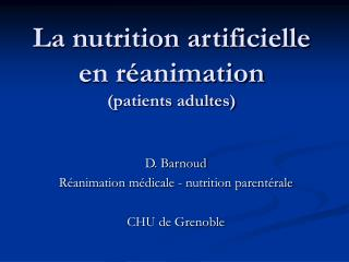 La nutrition artificielle en réanimation  (patients adultes)