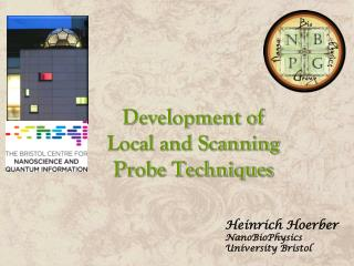Development of  Local and Scanning  Probe Techniques