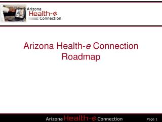 Arizona Health- e  Connection Roadmap